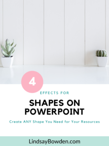 Four effects to use with shapes on PowerPoint to customize your resources